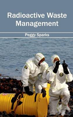 Radioactive Waste Management by Peggy Sparks
