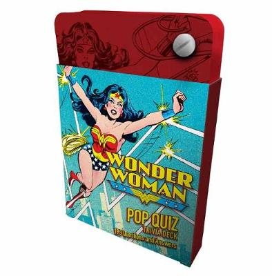 DC Comics: Wonder Woman Pop Quiz Trivia Deck by Darcy Reed