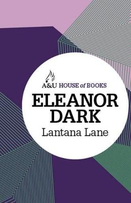 Lantana Lane by Eleanor Dark