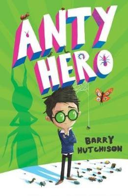Anty Hero by Barry Hutchison