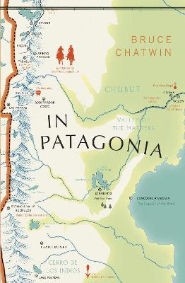 In Patagonia: (Vintage Voyages) by Bruce Chatwin