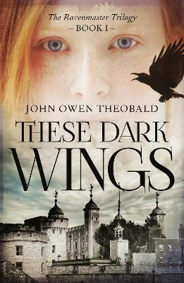 These Dark Wings by John Owen Theobald