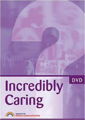 Incredibly Caring: A Training Resource for Professionals in Fabricated or Induced Illness (FII) in Children by Jan Horwath