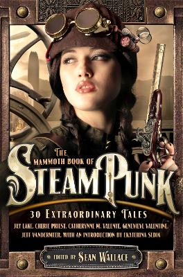 Mammoth Book of Steampunk by Sean Wallace