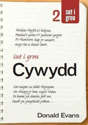 Cyfres Sut i Greu: Sut i Greu Cywydd by Donald Evans