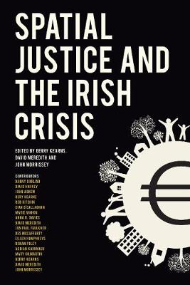 Spatial Justice and the Irish Crisis by Gerry Kearns