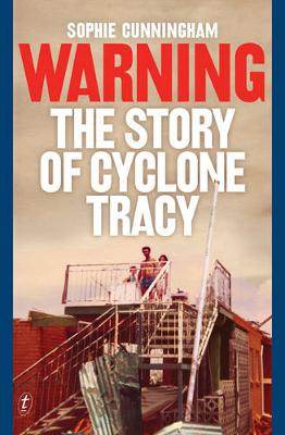 Warning: The Story Of Cyclone Tracy book