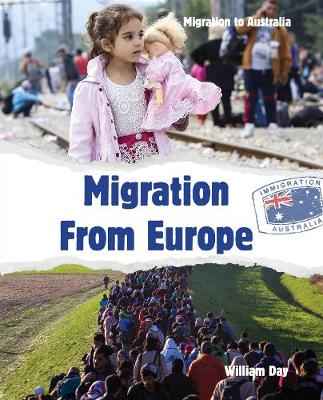 Migration to Australia: Migration From Europe by William Day