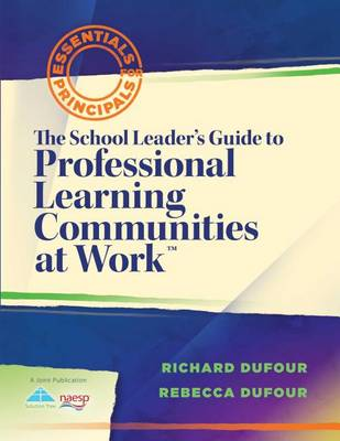 The School Leader's Guide to Professional Learning Communities at Workacentsa Acents by Richard Dufour
