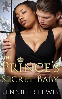 The Prince's Secret Baby by Jennifer Lewis