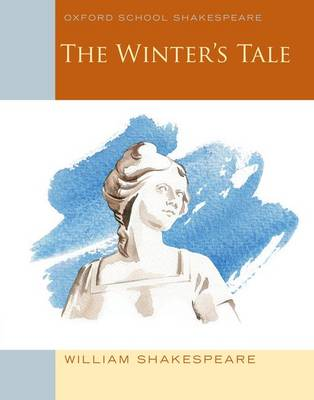 Oxford School Shakespeare: The Winter's Tale by William Shakespeare
