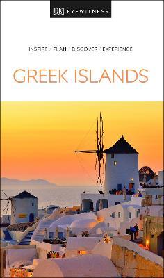 DK Eyewitness Travel Guide Greek Islands by DK Travel