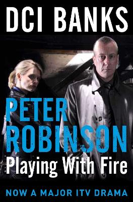 DCI Banks: Playing With Fire by Peter Robinson