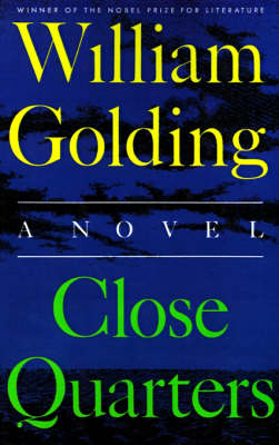 Close Quarters by Sir William Golding