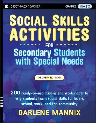 Social Skills Activities for Secondary Students with Special Needs by Darlene Mannix