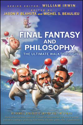 Final Fantasy and Philosophy by William Irwin