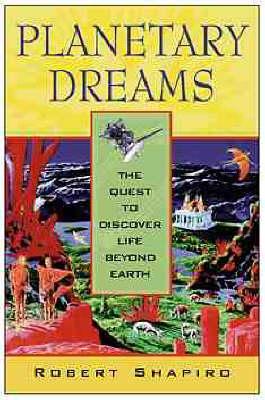 Planetary Dreams by Robert Shapiro