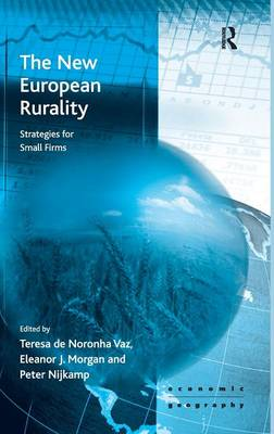 The New European Rurality: Strategies for Small Firms by Eleanor Morgan
