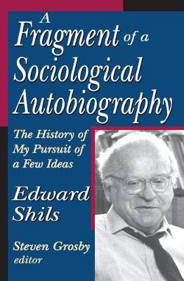 Fragment of a Sociological Autobiography by Edward Shils