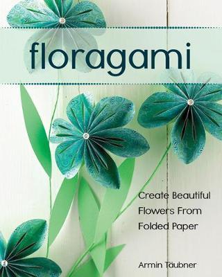 Floragami by Armin Taubner