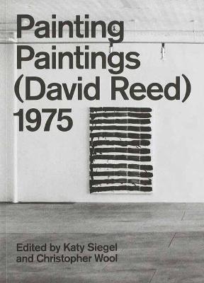 Painting Paintings (David Reed) 1975 book