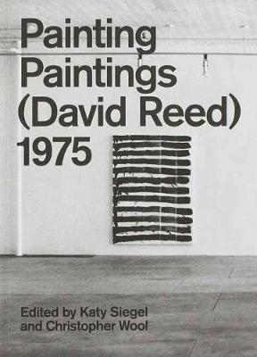 Painting Paintings (David Reed) 1975 book