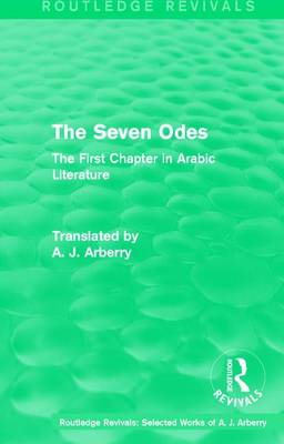 : The Seven Odes (1957): The First Chapter in Arabic Literature by A. J. Arberry