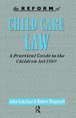 The Reform of Child Care Law by John Eekelaar