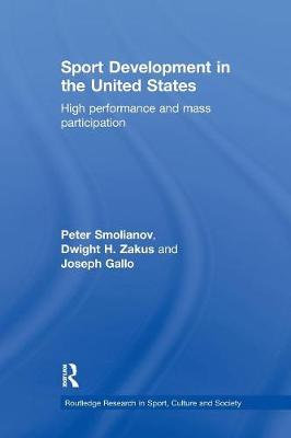 Sport Development in the United States: High Performance and Mass Participation book