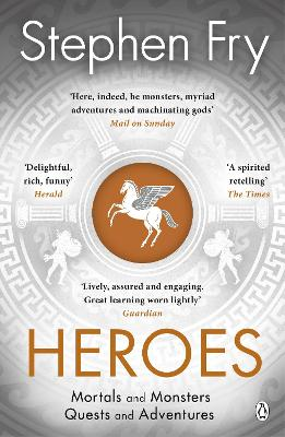 Heroes: The myths of the Ancient Greek heroes retold book