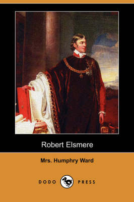 Robert Elsmere (Dodo Press) by Mrs Humphry Ward