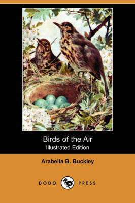 Birds of the Air (Illustrated Edition) (Dodo Press) book