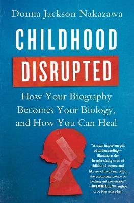 Childhood Disrupted by Donna Jackson Nakazawa