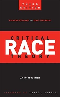 Critical Race Theory (Third Edition) by Richard Delgado