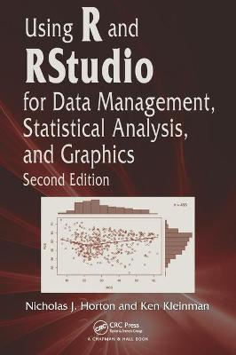 Using R and Rstudio for Data Management, Statistical Analysis, and Graphics by Nicholas J. Horton
