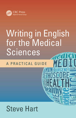 Writing in English for the Medical Sciences by Steve Hart