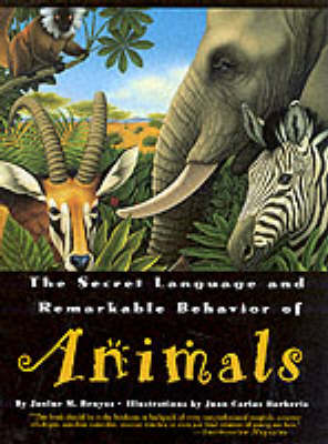The Secret Language and Remarkable Behaviour of Animals by Janine Benyus