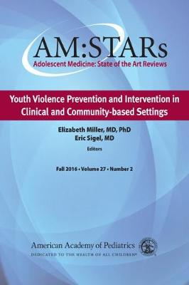 AM:STARs: Youth Violence Prevention and Intervention in Clinical and Community-Based Settings by Elizabeth Miller