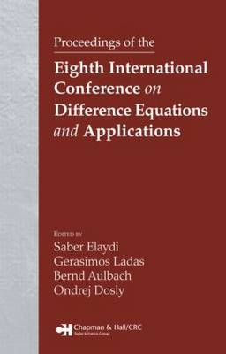 Proceedings of the Eighth International Conference on Difference Equations and Applications by Saber N. Elaydi