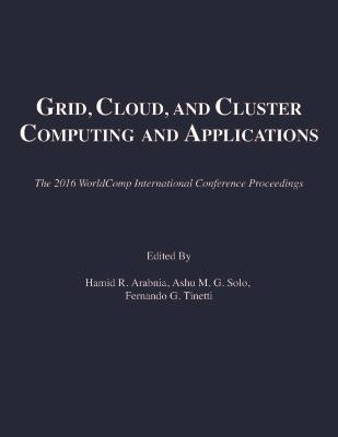 Proceedings of the International Conference on Grid, Cloud, and Cluster Computing (GCC 16) by Hamid R. Arabnia