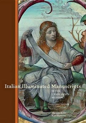 Italian Illuminated Manuscripts in the J. Paul Getty Museum by Thomas Kren
