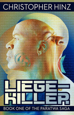 Liege-Killer (Book One of the Paratwa Saga) by Christopher Hinz