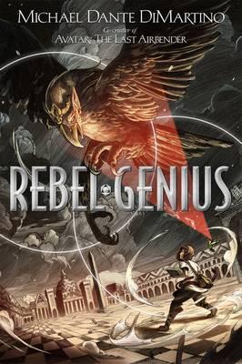 Rebel Genius by Michael Dante DiMartino