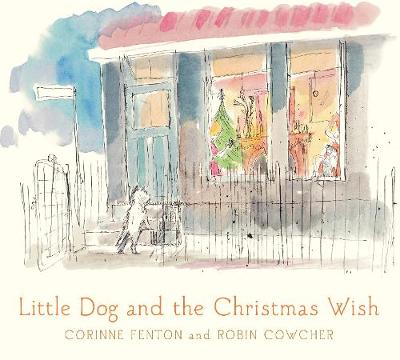 Little Dog and the Christmas Wish by Robin Cowcher