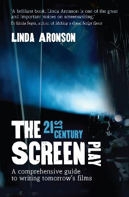 21st-Century Screenplay by Linda Aronson