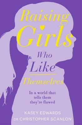 Raising Girls Who Like Themselves book