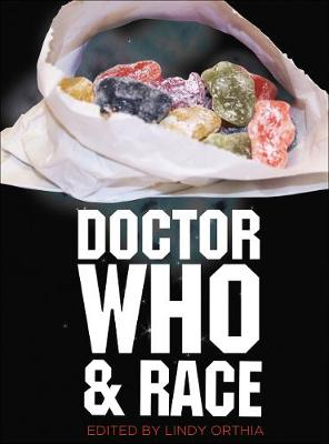 Doctor Who and Race by Lindy Orthia