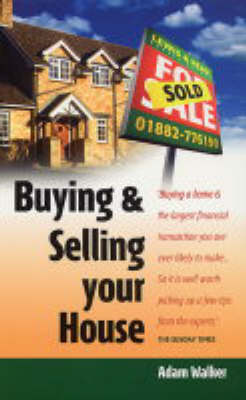 Buying and Selling Your House by Adam Walker