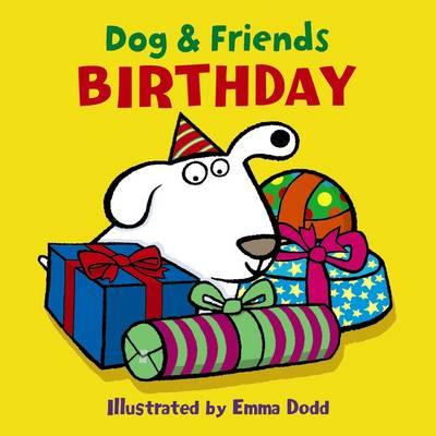 Dog & Friends: Birthday by Emma Dodd