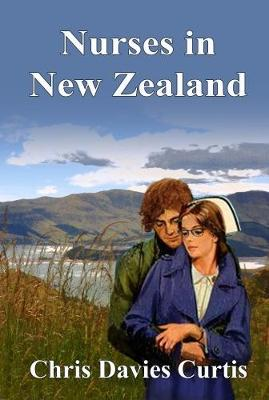 Nurses in New Zealand by Chris Davies Curtis